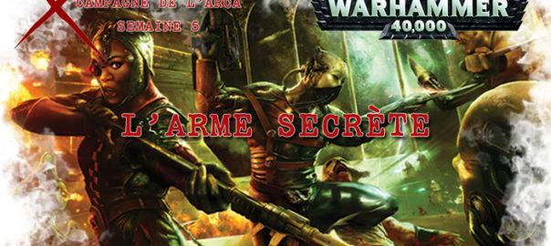 La Guerre de l'Arca – Semaine 5