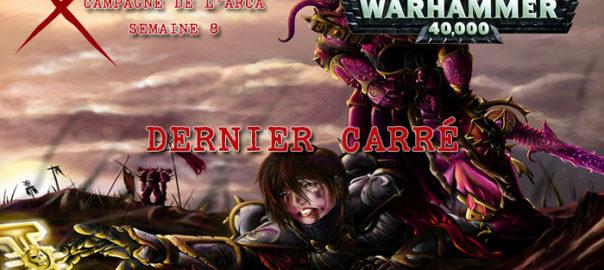 La Guerre de l'Arca – Semaine 8